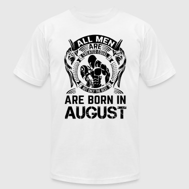 ONLY THE BEST ARE BORN IN AUGUST - Men's Fine Jersey T-Shirt