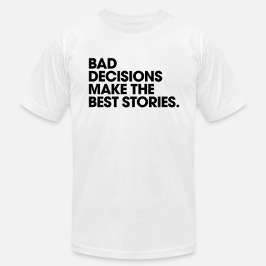 Men's Humor Bad Decisions Make the Best Stories - Men's  Jersey T-Shirt