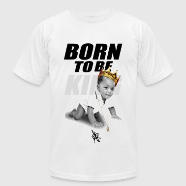 Kings Are Born In BORN TO BE KING - Men's Fine Jersey T-Shirt
