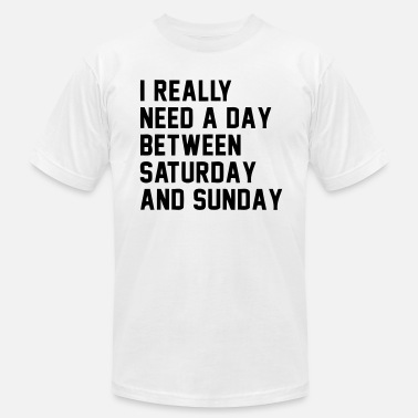 Saturdays And Sundays A DAY BETWEEN SATURDAY AND SUNDAY - Men's  Jersey T-Shirt