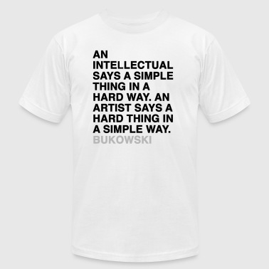 AN INTELLECTUAL SAYS A SIMPLE THING IN A HARD WAY. AN ARTIST SAYS A HARD THING IN A SIMPLE WAY - Buk - Men's Fine Jersey T-Shirt