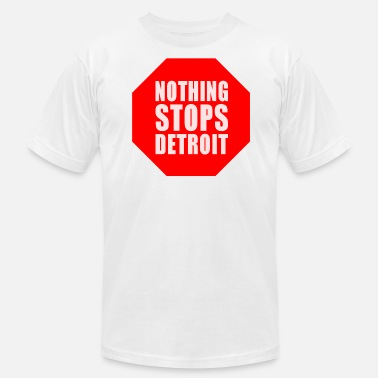 Jersey Nothing Nothing Stop Detroit Sign - Men's  Jersey T-Shirt