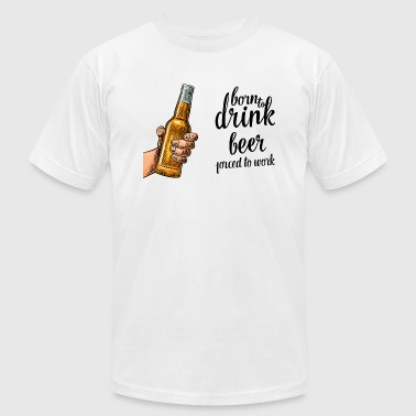 BORN TO DRINK BEER - Men's Fine Jersey T-Shirt