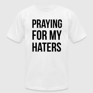 Praying for my haters - Men's Fine Jersey T-Shirt