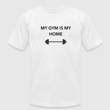 MY GYM IS MY HOME - Men's Fine Jersey T-Shirt