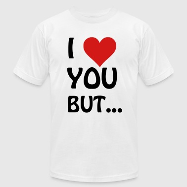 I Heart You I love you but ... I heart - Men's Fine Jersey T-Shirt