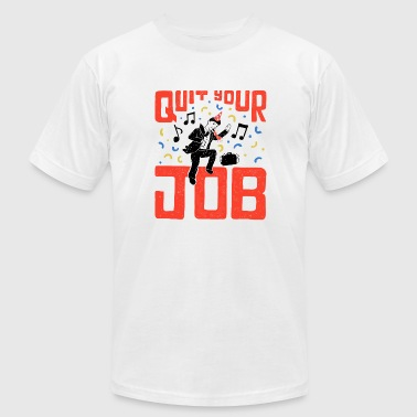 Quit Your Job - Men's Fine Jersey T-Shirt