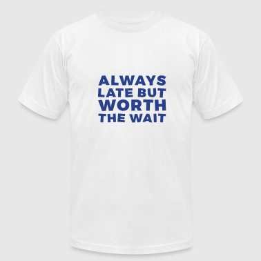 Always Late Always Late - Men's Fine Jersey T-Shirt