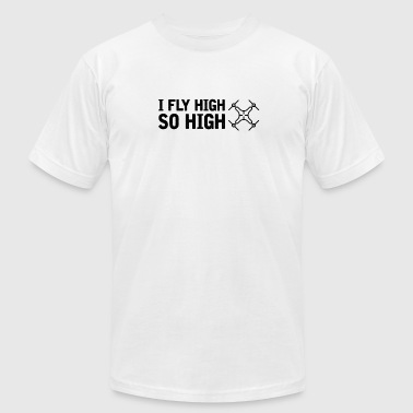 Fly High So High Drone Lover - Men's Fine Jersey T-Shirt
