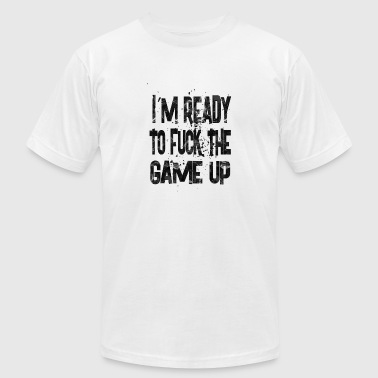I M Ready i m ready to fuck the game - Men's Fine Jersey T-Shirt