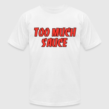 Too Much Swag Too much sauce - Men's Fine Jersey T-Shirt