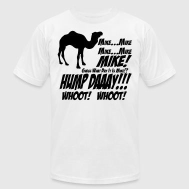 Mike! Guess What Day It Is? Hump Day! Whoot! Whoot - Men's Fine Jersey T-Shirt
