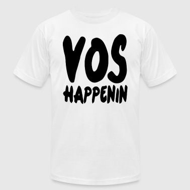 Vos Happenin - Men's Fine Jersey T-Shirt