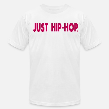 Just No Hip Hop JUST HIP-HOP. - Men's  Jersey T-Shirt