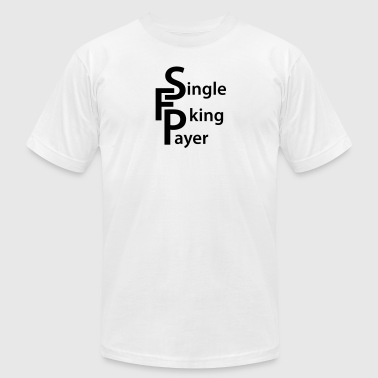 Single Fucking Payer Health Care - Men's Fine Jersey T-Shirt