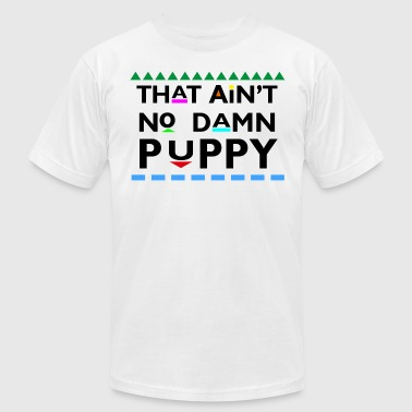 That Aint No Damn Puppy - Men's Fine Jersey T-Shirt