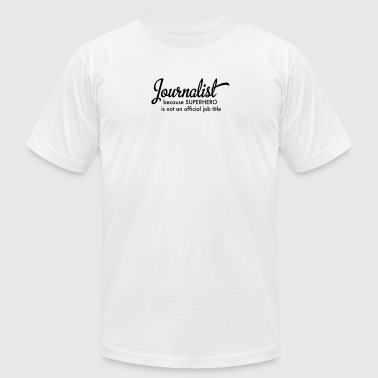Journalist - Men's T-Shirt by American Apparel