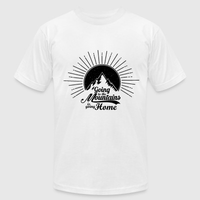 Going to the Mountains is going home - Men's T-Shirt by American Apparel