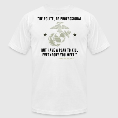 MAD DOG MATTIS quote - Men's T-Shirt by American Apparel
