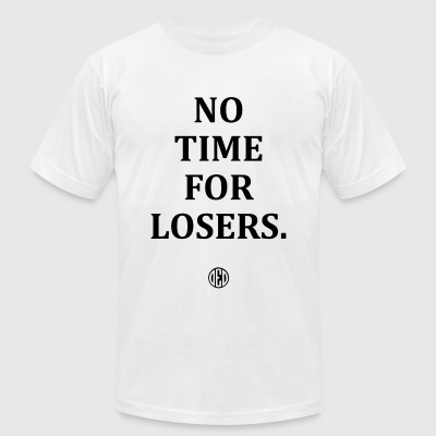 No Time For Losers. || Entrepreneur T-Shirt || CEO - Men's T-Shirt by American Apparel