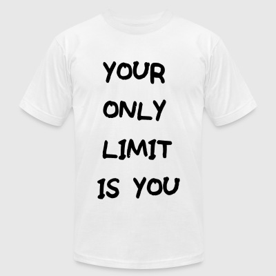 Your Only Limit Is You - OlgaFont - Men's T-Shirt by American Apparel