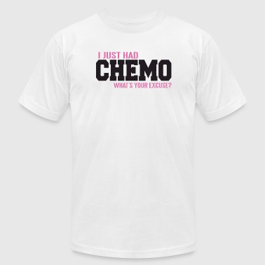 Cancer - I just had chemo - what's your excuse? - Men's T-Shirt by American Apparel