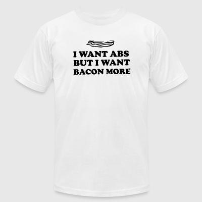 Bacon - I want abs but I want bacon more - Men's T-Shirt by American Apparel