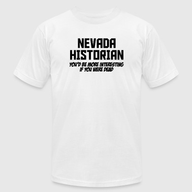 Historian - nevada historian you'd be more inter - Men's Fine Jersey T-Shirt