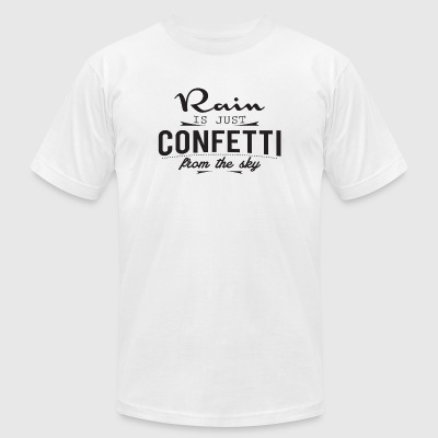 Rain - Rain is just cofetti from the sky - Men's T-Shirt by American Apparel