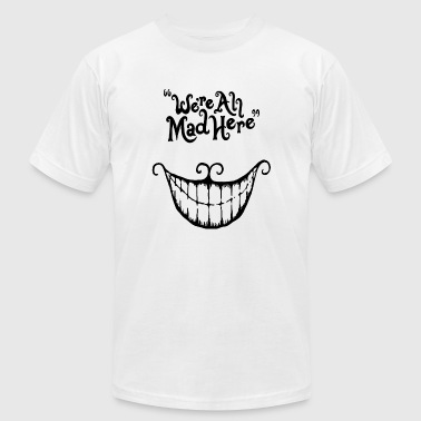 We are all mad here - We're All Mad Here Cheshir - Men's Fine Jersey T-Shirt