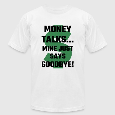 Money - Money Talks Mine Just Says Goodbye - Men's T-Shirt by American Apparel