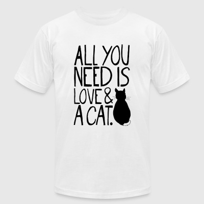 Cat - All You Need Is Love and A Cat - Men's T-Shirt by American Apparel