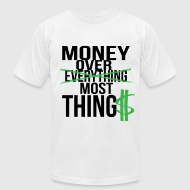 Money over most. - Men's Fine Jersey T-Shirt