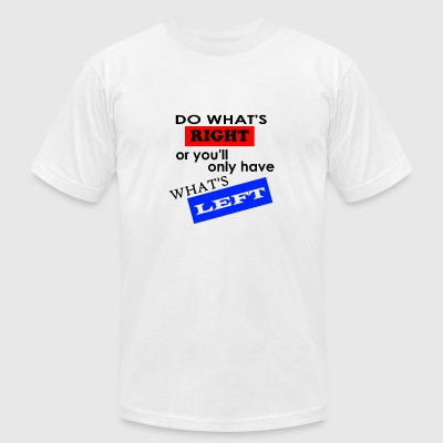 Do What's Right... - Men's T-Shirt by American Apparel