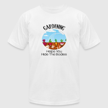 Gardening Helps You Hide The Bodies - Men's Fine Jersey T-Shirt