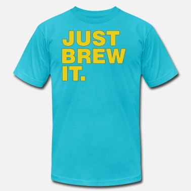 Just Brew It Just brew it - Men's  Jersey T-Shirt