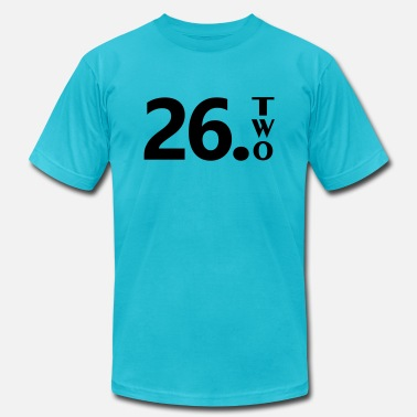 26 2 26 Point Two - Unisex Jersey T-Shirt