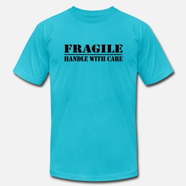 Care fragile - handle with care - Unisex Jersey T-Shirt