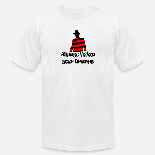 d2a77973 Street T-Shirts - follow your dream freddy Nightmare on Elm street - Men's  Jersey. Do you want to edit the design?