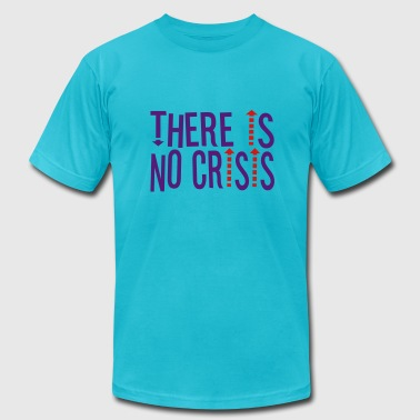 THERE IS NO CRISIS by THEBADASSTEE - Men's Fine Jersey T-Shirt