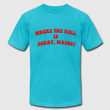 Where the hell is Derry, Maine? - Men's Fine Jersey T-Shirt