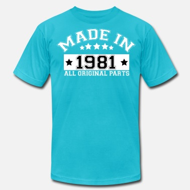 1981 All Original Parts MADE IN 1981 ALL ORIGINAL PARTS - Men's Jersey T-Shirt
