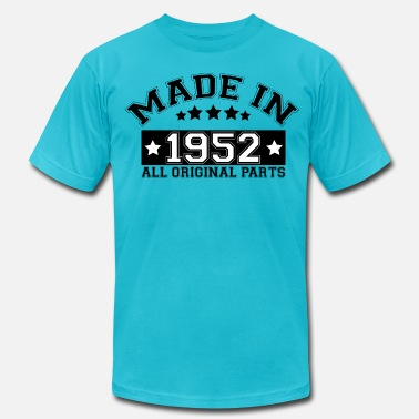 Made In 1952 MADE IN 1952 ALL ORIGINAL PARTS - Men's  Jersey T-Shirt