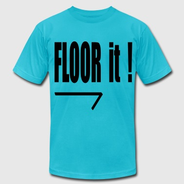 floor it! - Men's Fine Jersey T-Shirt