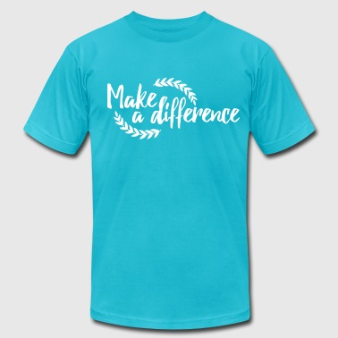 Make a Difference - Men's Fine Jersey T-Shirt
