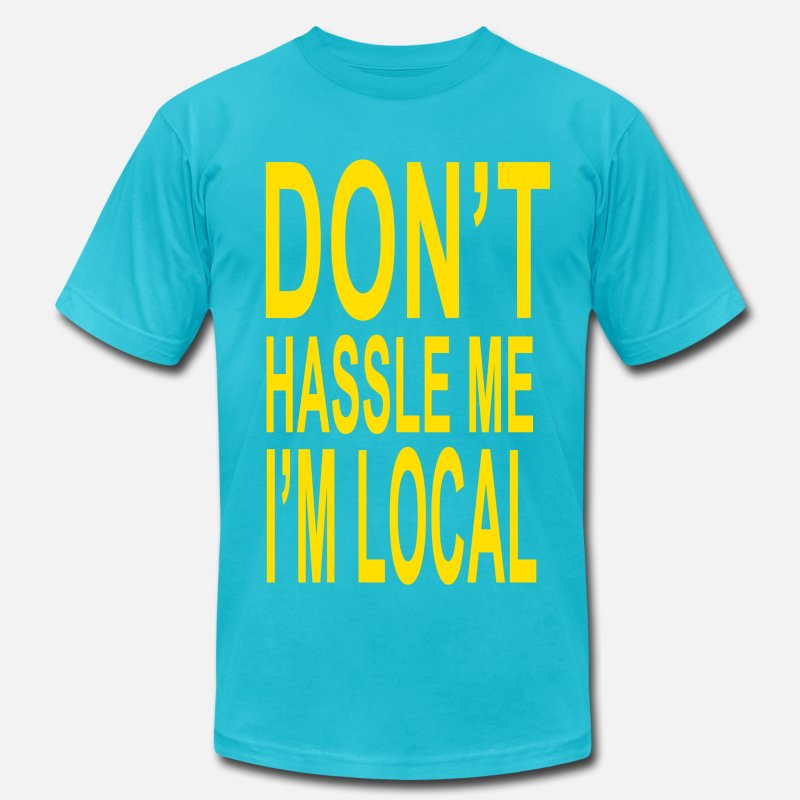 Bill Murray T-Shirts - Don't Hassle Me I'm Local - Men's Jersey T-Shirt turquoise