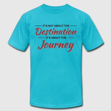 It's not about the destination - Men's Fine Jersey T-Shirt