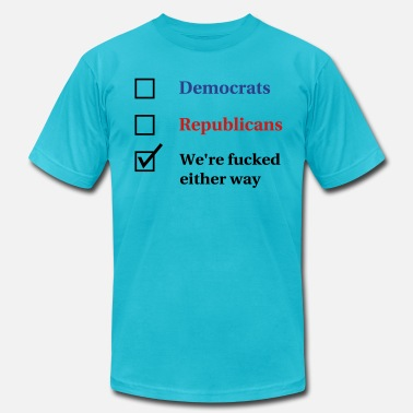 Fuck Voting Election Ballot - We're Fucked - Men's  Jersey T-Shirt