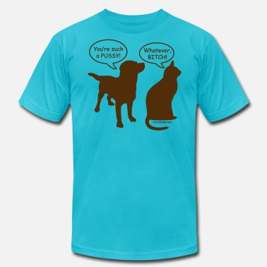 Pussy Insults You're Such a Pussy! - Men's  Jersey T-Shirt