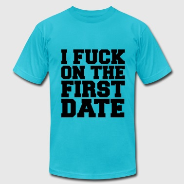 KCCO - I FUCK ON THE FIRST DATE - COLLEGE - Men's Fine Jersey T-Shirt